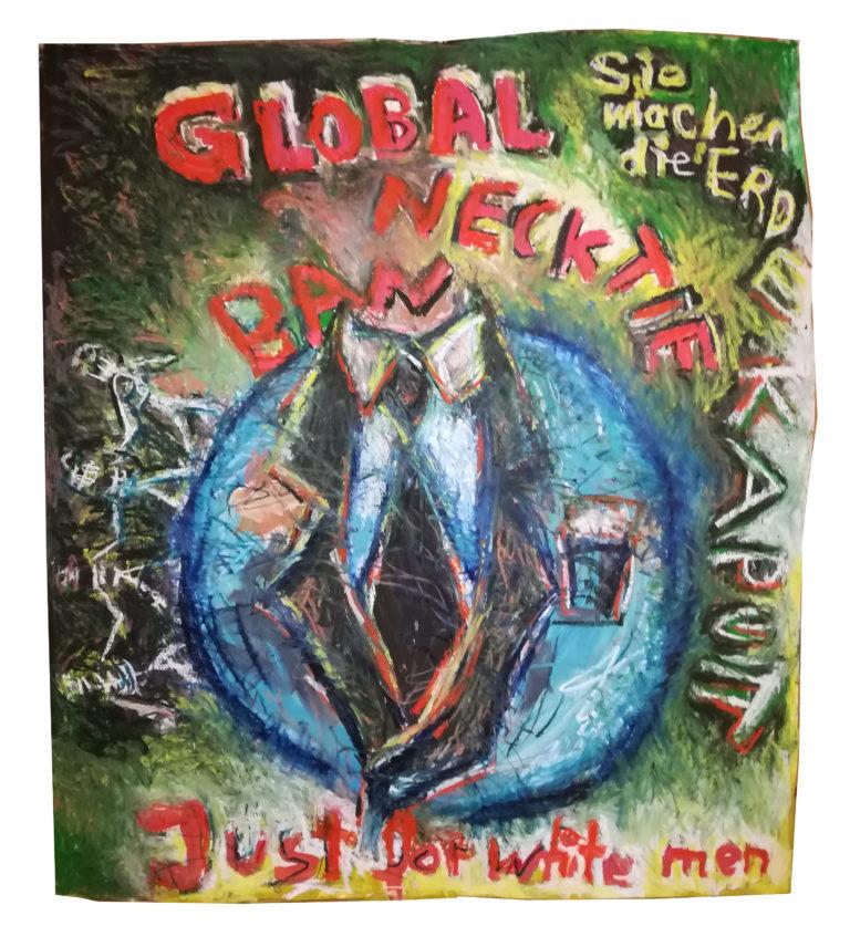 Global Necktie-Ban, Ölkreide/Acryl/Papier, 105x118cm, Oil-Chalk/Acrylic/Paper, Ölkreide-Malerei, november 2020, neueste bilder, gegenständliche malerei
